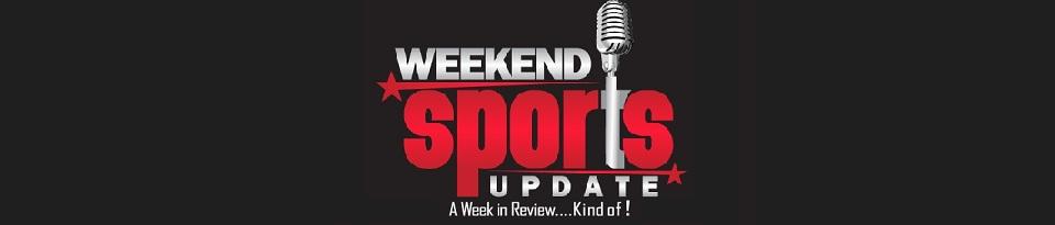 Weekend Sports Update